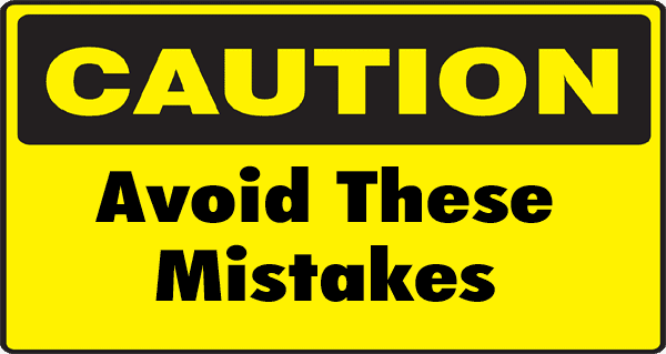 Caution sign with Avoid These Mistakes