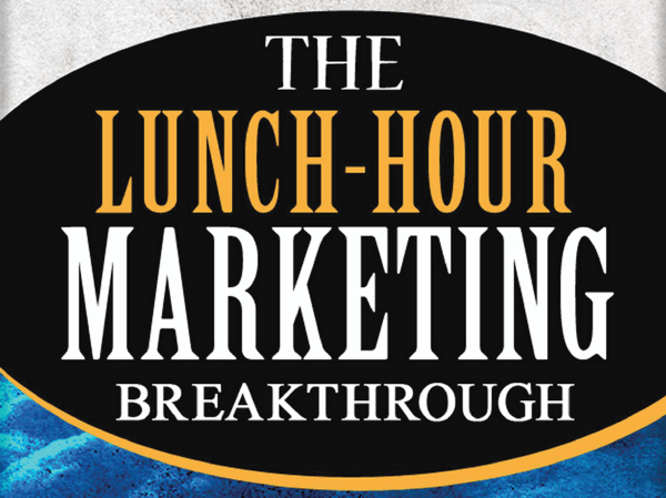 The Lunch-Hour Marketing Breakthrough
