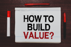 How to build value?
