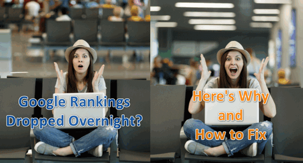 Google Rankings Dropped Overnight? Here's Why and How to Fix