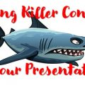 Adding Killer Content to Your Presentation