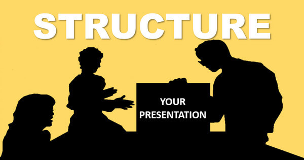 Structure Your Presentation
